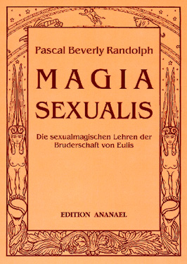 Randolph, Pascal Beverly: MAGIA SEXUALIS