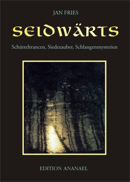 Fries, Jan: SEIDWÄRTS